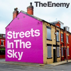 The Enemy : Streets In The Sky