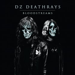 DZ Deathrays : Bloodstreams