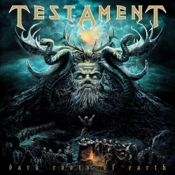 Testament  : Dark Roots Of Earth