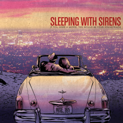 Sleeping With Sirens : If You Were A Movie, This Would Be Your Soundtrack