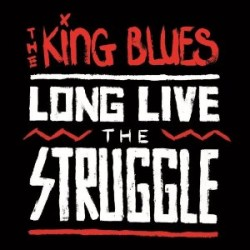 The King Blues : Long Live The Struggle