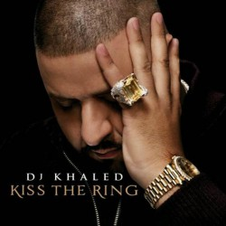 DJ Khaled : Kiss The Ring