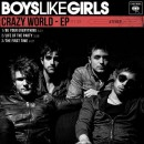 Boys Like Girls : Crazy World – EP
