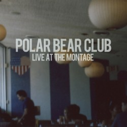 Polar Bear Club : Live At The Montage