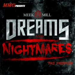 Meek Mill : Dreams &amp; Nightmares