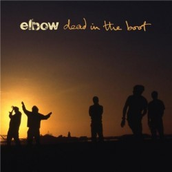 Elbow : Dead In The Boot