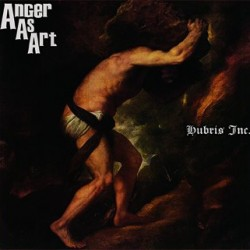 Anger As Art : Hubris, Inc.