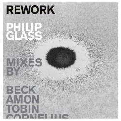 Philip Glass : Rework