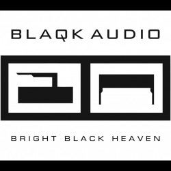 Blaqk Audio : Bright Black Heaven