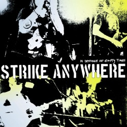Strike Anywhere : In Defiance Of Empty Times
