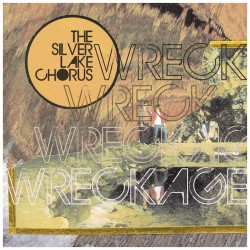 The Silver Lake Chorus : Wreckage EP