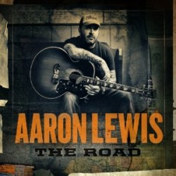 Aaron Lewis : The Road