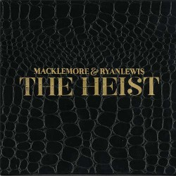 Macklemore & Ryan Lewis : The Heist