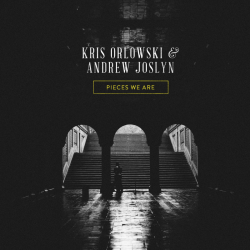Kris Orlowski And Andrew Joslyn : Pieces We Are (EP)