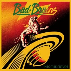 Bad Brains : Into The Future