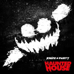 Knife Party : Haunted House