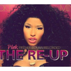 Nicki Minaj : Pink Friday: Roman Reloaded &#8211;The Re-Up