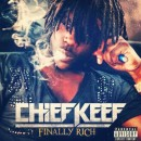Chief Keef : Finally Rich