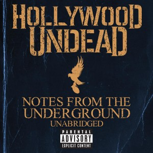 Hollywood Undead : Notes From The Underground – Unabridged (Deluxe Edition)