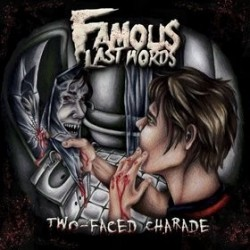 Famous Last Words : Two-Faced Charade