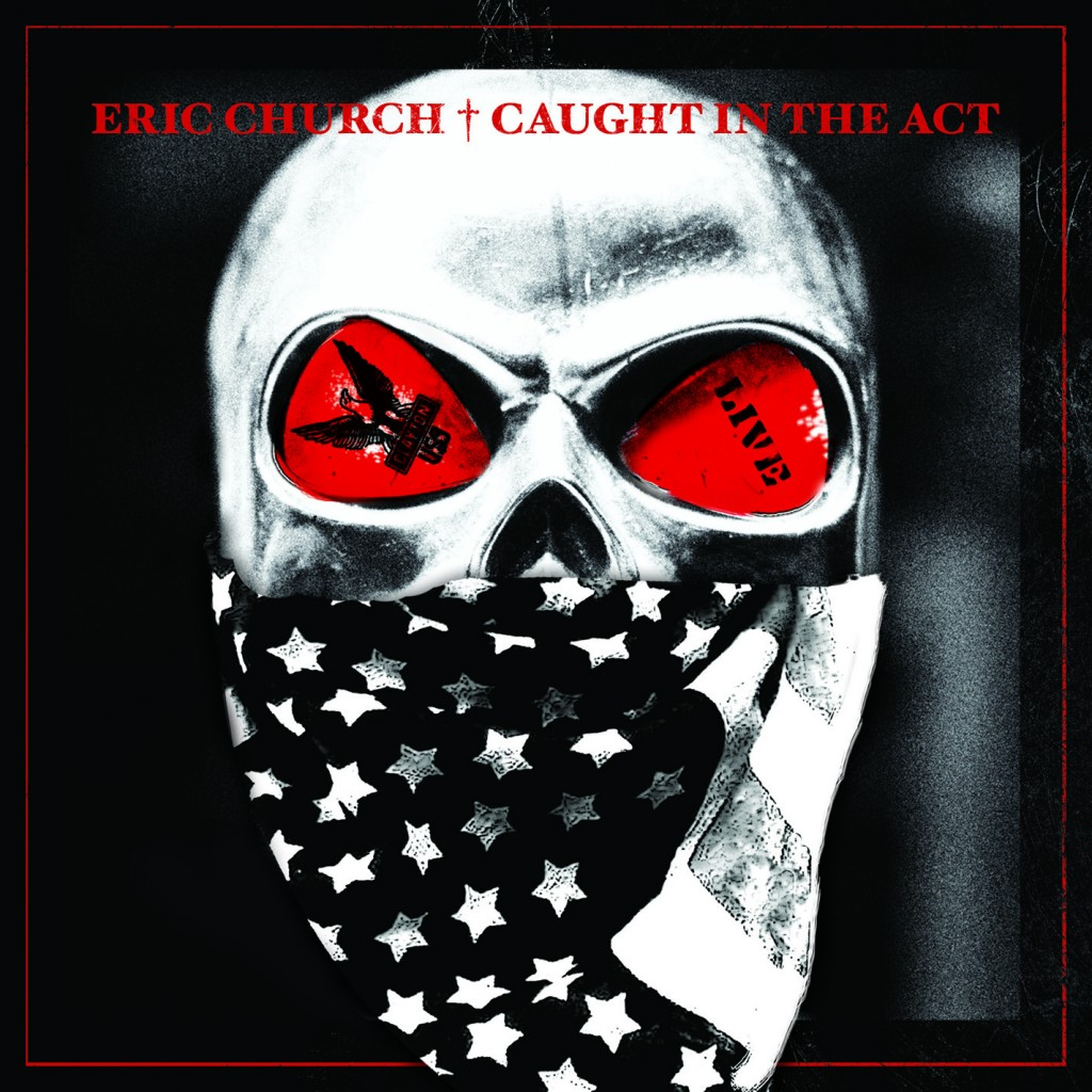 Eric Church Caught In The Act Live Has It Leaked