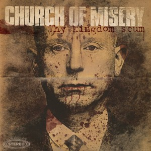Church Of Misery : Thy Kingdom Scum