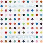 30_STM_-_Love_Lust_Faith_+_Dreams.jpeg