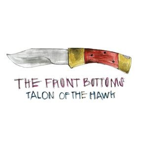 The Front Bottoms : Talon Of The Hawk