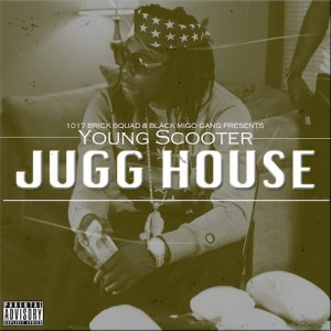 Young Scooter : Jugg House