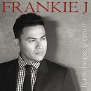 Frankie J : Faith, Hope Y Amor