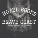 Hotel Books/Brave Coast : Finding Home For The First Time