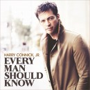 Harry Connick, Jr. : Every Man Should Know