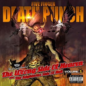 Five Finger Death Punch : The Wrong Side Of Heaven And The Righteous Side Of Hell Volume 1
