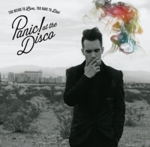 Panic! At The Disco  : TOO WEIRD TO LIVE, TOO RARE TO DIE!