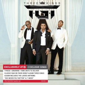 TGT (Tyrese, Ginuwine, Tank) : Three Kings (TARGET Deluxe Edition)