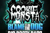 Cookie Monsta : Blame It On The Dog / Big Booty Bass