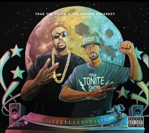 Trae Tha Truth & The World's Freshest : The Tonite Show