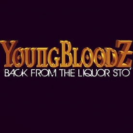 YoungBloodZ : Back From The Liquor Sto