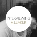 An Interview with a Leaker