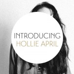 Introducing: Hollie April