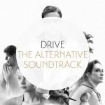 Drive, the Alternative Soundtrack
