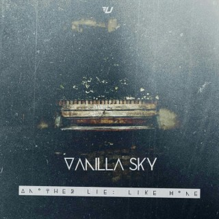 Vanilla Sky : Another Lie: Like Home | Has it leaked?