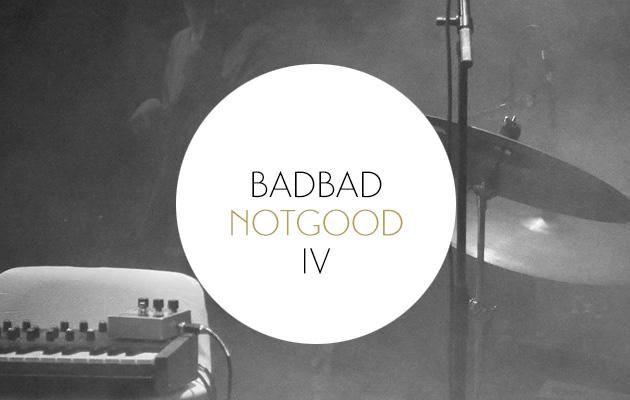 BadBadNotGood IV