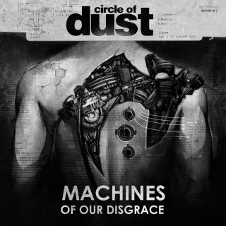 """News Added Dec 08, 2016 Band """"Circle of Dust"""" - Origin - USA (New York City) New album """"Machines of Our Disgrace"""" comes in 9th december 2016 on FiXT Music Band soun like: Celldweller, Argyle Park, Klank, Level In early times ot was jus Christian industrail rock and later industrial metal Submitted By getmetal Source […]"""