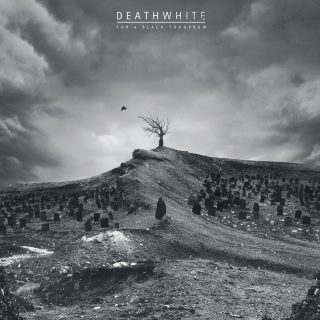 News Added Jan 27, 2017 American dark metal outfit Deathwhite has set a February 24, 2017 release date for their first full-length album, For a Black Tomorrow. The follow-up to the band's two well-received EP's (2014's Ethereal and 2015's Solitary Martyr, respectively), For a Black Tomorrow finds Deathwhite weaving emotive clean vocals with melodic, sweeping […]