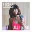 Foxes : All I Need