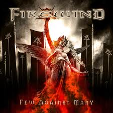 News Added Apr 28, 2012 Few Against Many is the 7th studio album by Greek power metal band Firewind. The album will be released on the 22nd May 2012 through Century Media Records Band Members: Apollo Papathanasio (vocals) Gus G (guitars) Bob Katsionis (keyboards, guitars) Petros Christo (bass) Johan Nunez (drums) Submitted By Mike Track […]