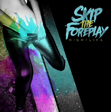 News Added Apr 07, 2012 Skip The Foreplay Epitaph Debut Submitted By EthanAperion