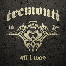 """News Added May 18, 2012 All I Was is the upcoming debut solo album by Mark Tremonti, the lead guitarist for the American rock bands Creed and Alter Bridge. Produced by Michael """"Elvis"""" Baskette, the album is set for release on July 10, 2012, and it is a speed metal album, making it a departure […]"""