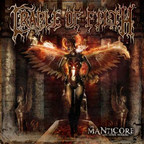 """News Added Aug 19, 2012 CRADLE OF FILTH have announced an October 30th North American release date for the band's 10th studio album, The Manticore & Other Horrors, out just in time for Halloween courtesy of Nuclear Blast USA. European release date TBA shortly. Commented the band's infamous front man, Dani Filth, """"This is our […]"""